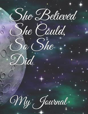 She Believed She Could, So She Did: Giant-Sized Five Hundred Page Inspirational Quote Moon & Stars Notebook, Journal, 250 Sheets