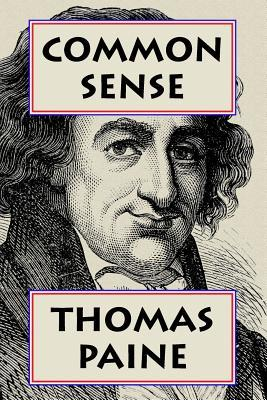 Common Sense: Super Large Print Edition of the Classic of the Revolutionary War, Specially Designed for Low Vision Readers