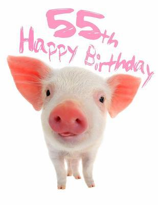 Happy 55th Birthday Super Sweet Piggy Themed Book To Use As A Journal