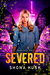 Severed (Precinct One #1)
