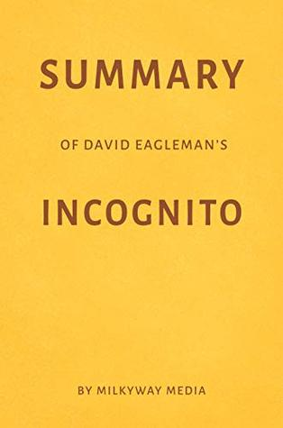 Summary of David Eagleman's Incognito by Milkyway Media