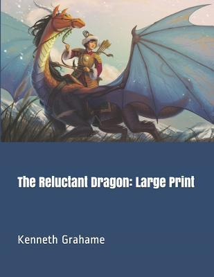 The Reluctant Dragon: Large Print