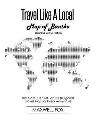 Travel Like a Local - Map of Bansko: The Most Essential Bansko (Bulgaria) Travel Map for Every Adventure