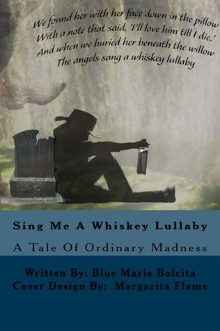 Sing Me a Whiskey Lullaby: A Tale of Ordinary Madness