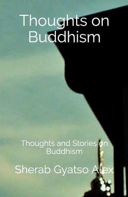 Thoughts on Buddhism: Thoughts and Stories on Buddhism