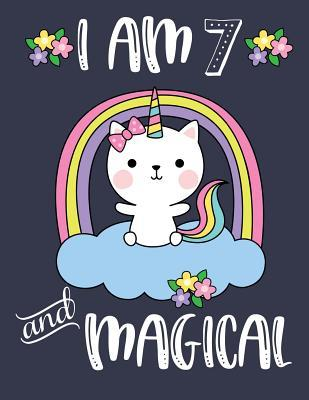 I Am 7 and Magical: Caticorn Blank and Wide Ruled Journal for 7 Year Old Birthday Girl Cat Unicorn Journal for Girls