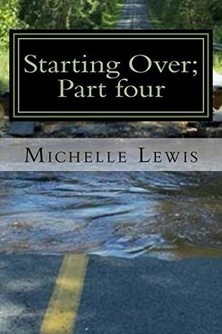 Starting Over; Part four
