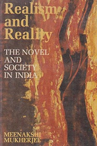 Realism And Reality: The Novel And Society In India
