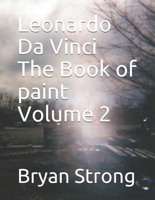 leonardo da vinci the book of paint volume 2 leonardo books of paint
