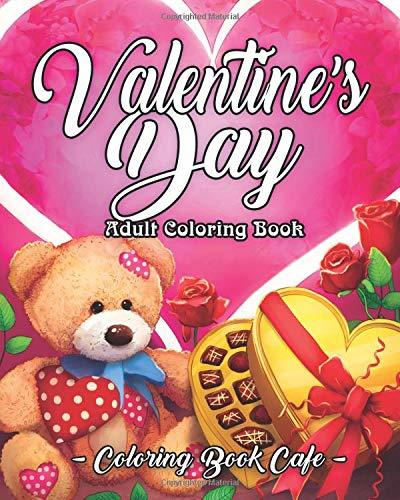 Valentine's Day Adult Coloring Book: An Adult Coloring Book Featuring Romantic, Beautiful and Fun Valentine's Day Designs for Stress and Relaxation