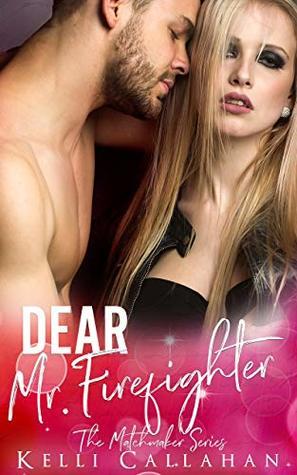 Dear Mr. Firefighter (The Matchmaker Series)