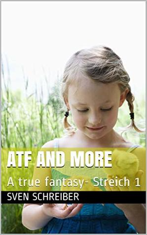 ATF and more: A true fantasy- Streich 1