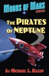 The Pirates of Neptune (Moons of Mars #1)