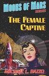 The Female Captive (Moons of Mars #3)