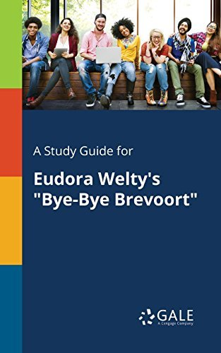 """A Study Guide for Eudora Welty's """"Bye-Bye Brevoort"""""""