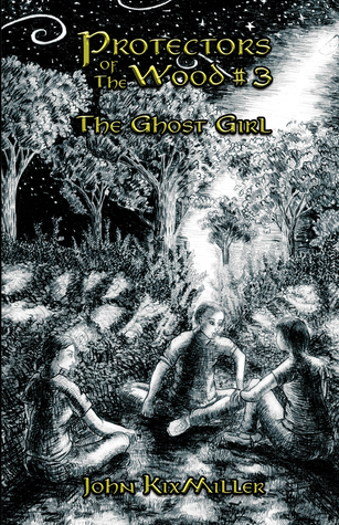 Protectors of the Wood #3: The Ghost Girl