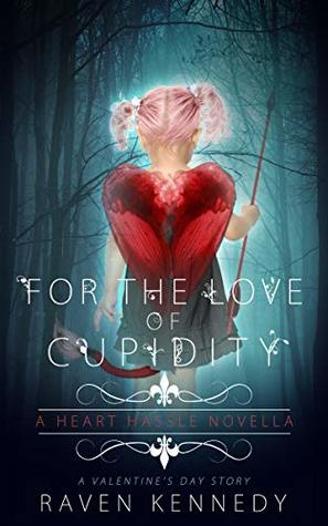 For the Love of Cupidity (Heart Hassle, #3.5)