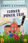 Flower Power Trip (Braxton Campus Mysteries #3)