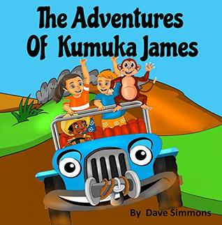 The Adventures of Kumuka James: Bedtime story fiction children's picture book(kids books boys) (best books for 6 year olds), (reading books for kids 6-8) (childrens books ages 7 - 8)