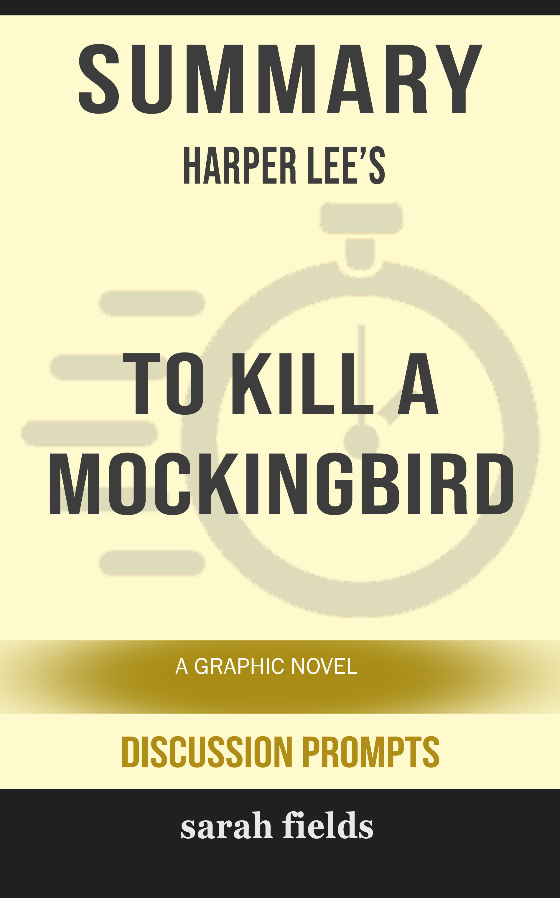 Summary of To Kill a Mockingbird: A Graphic Novel by Harper Lee