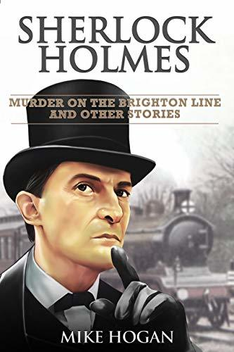 Sherlock Holmes - Murder on the Brighton Line and Other Stories
