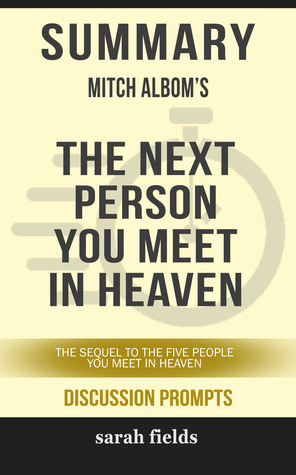 Summary of The Next Person You Meet in Heaven: The Sequel to The Five People You Meet in Heaven by Mitch Albom