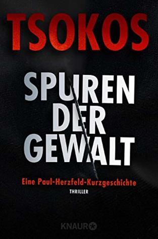 Spuren der Gewalt: Eine Paul Herzfeld-Kurzgeschichte