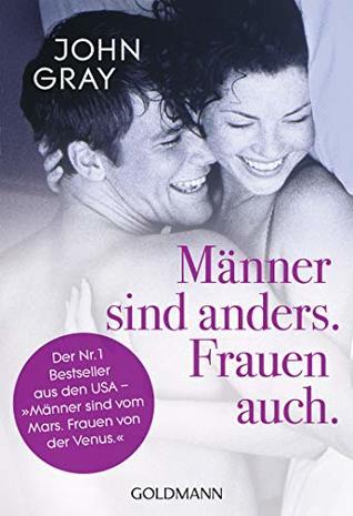 """Männer sind anders. Frauen auch.: Der Nr. 1 Bestseller aus den USA - """"Männer sind vom Mars. Frauen von der Venus""""."""