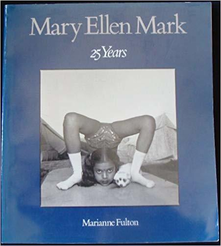 Mary Ellen Mark: 25 Years