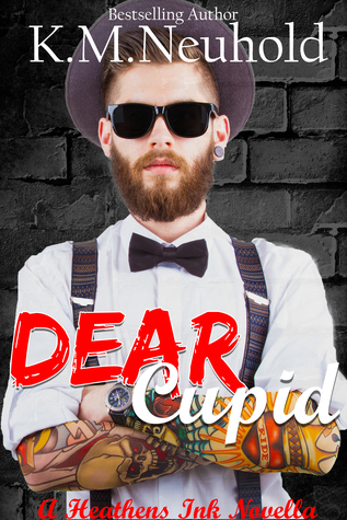 Dear Cupid by K.M. Neuhold