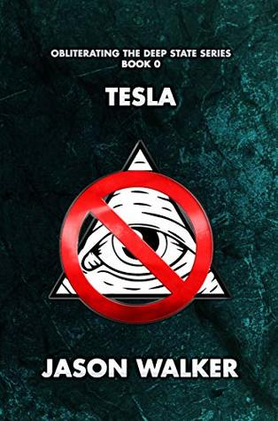 Tesla: Obliterating the Deep State Series Book 1