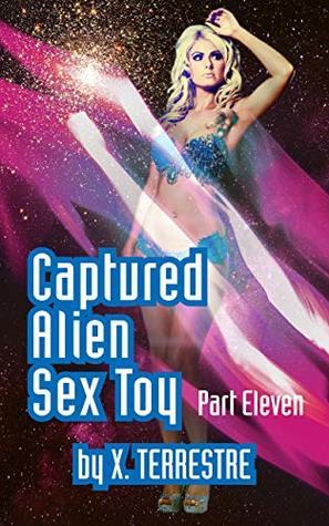 Captured Alien Sex Toy Part 11: