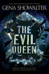 The Evil Queen (The Forest of Good and Evil, #1) by Gena Showalter