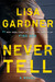 Never Tell (Detective D.D. Warren #10) by Lisa Gardner