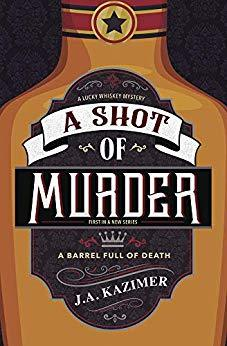 A Shot of Murder by J.A. Kazimer