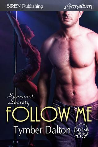 Follow Me (Suncoast Society, #93)