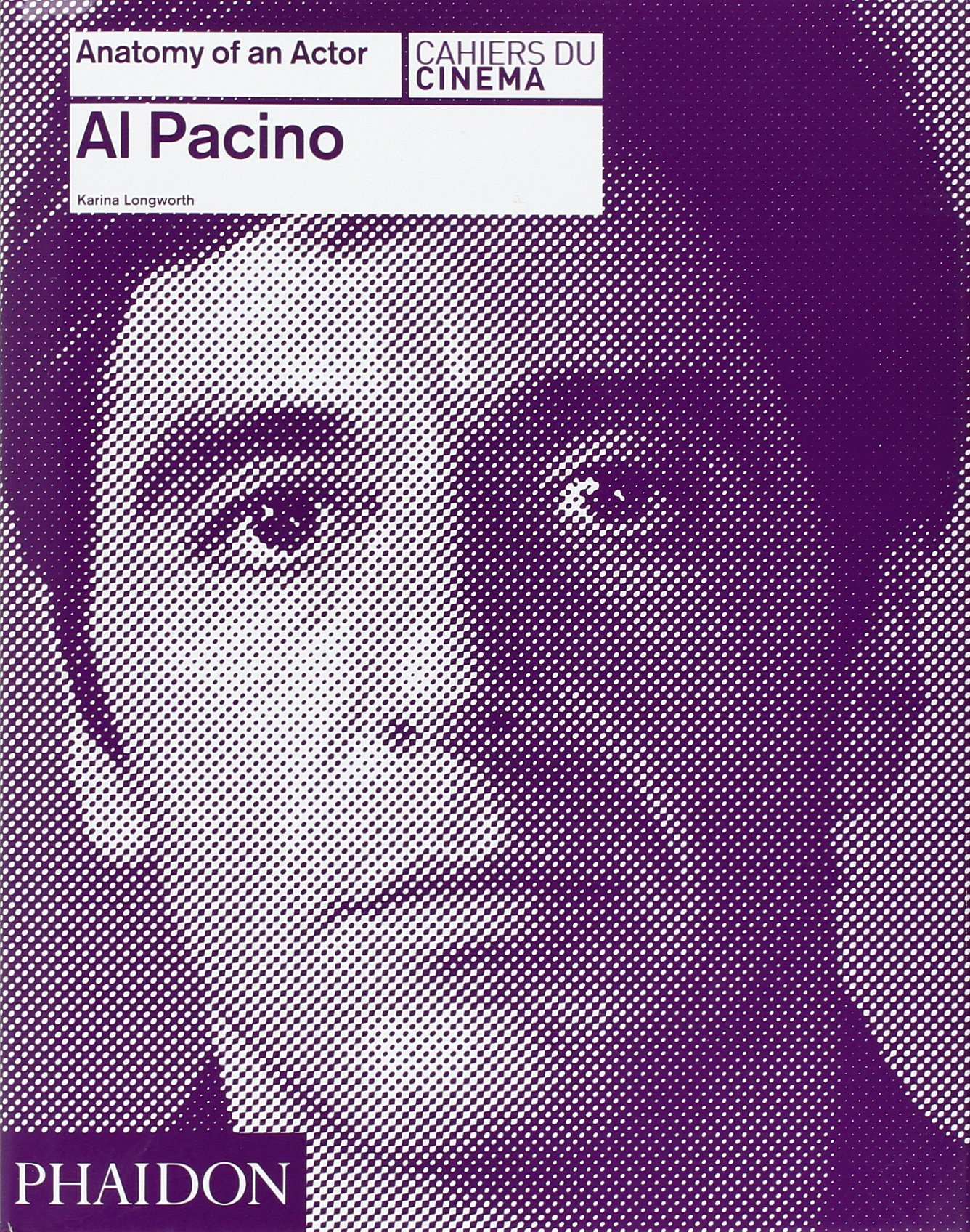 Al Pacino: Anatomy of an Actor (Anatomy of An Actor, #2)