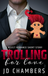 Trolling for Love by J.D.  Chambers