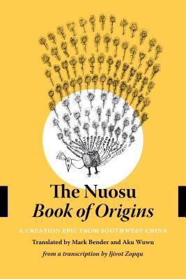 The Nuosu Book of Origins: A Creation Epic from Southwest China