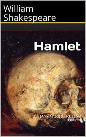 Hamlet: (Annotated) (Black Label Edition)