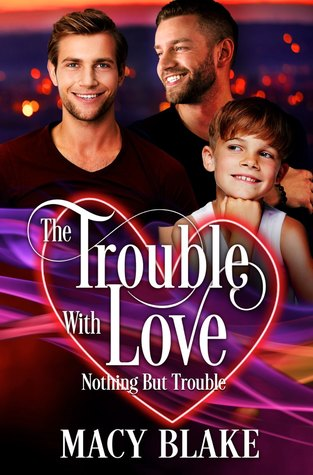 The Trouble with Love (The Chosen One, #0.75)