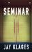 Seminar by Jay Klages