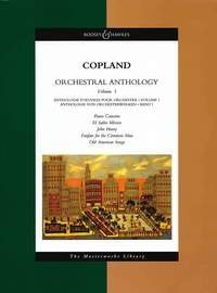 Orchestral Anthology - Volume 1 : Piano Concerto - El Salon Mexico - John Henry - Fanfare for the Common Man - Old American Songs 1&2