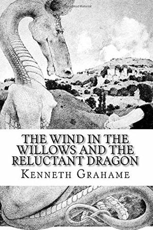 The Wind in the Willows and The Reluctant Dragon