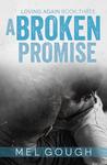 A Broken Promise (Loving Again #3)