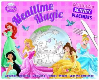 Disney Princess Mealtime Magic: Double-Sided Activity Placemats. Activities. Doodling. Colouring. Puzzles. Mazes. Spot the Difference