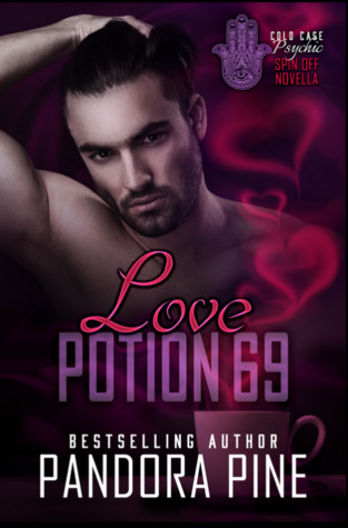 Love Potion 69 (Cold Case Psychic Spin Off #7.5)