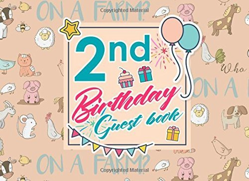 2nd Birthday Guest Book: Birthday Guest Book, Guest Book Journal, Celebration Guest Book, Guest Sign In Log, Cute Farm Animals Cover: Volume 2