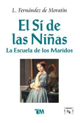El Si de las Ninas / La Escuela de Maridos