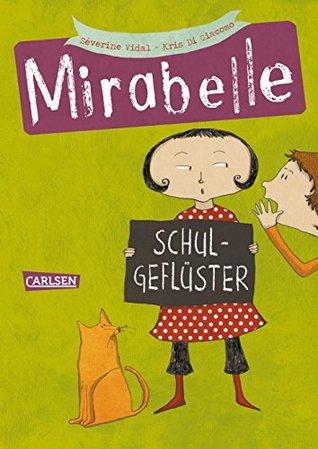 Mirabelle, Band 1: Schulgeflüster